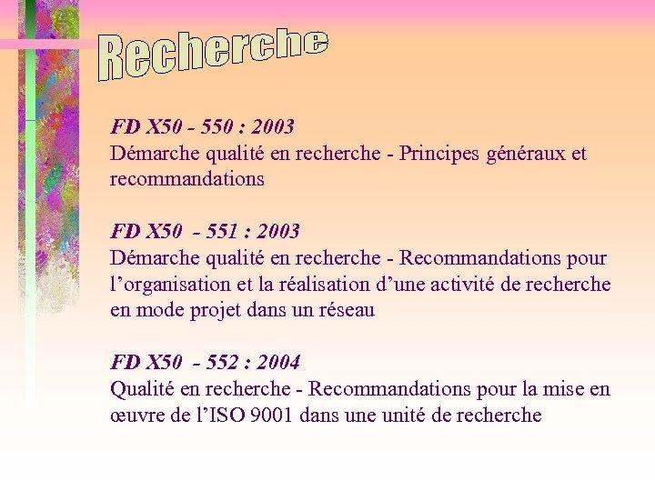 FD X 50 - 550 : 2003 Démarche qualité en recherche - Principes généraux