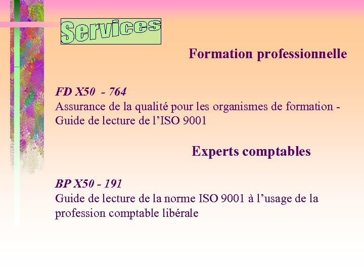 Formation professionnelle FD X 50 - 764 Assurance de la qualité pour les organismes