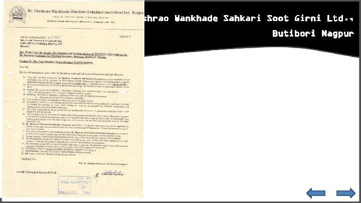 Br. Sheshrao Wankhade Sahkari Soot Girni Ltd. , Butibori Nagpur