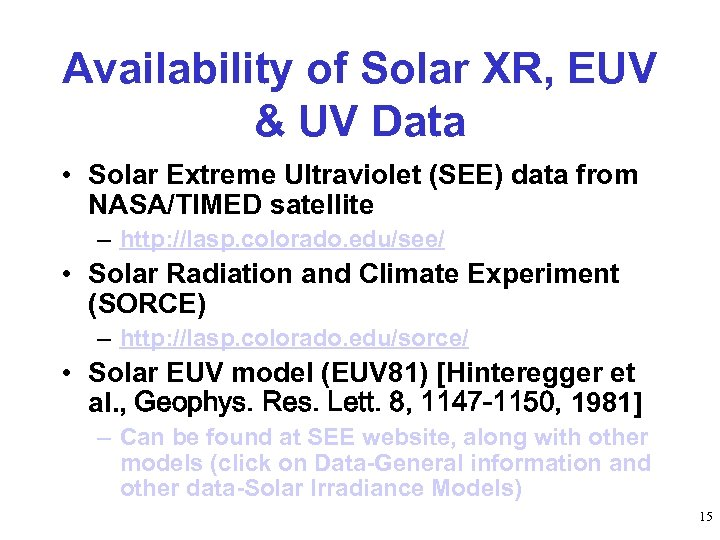 Availability of Solar XR, EUV & UV Data • Solar Extreme Ultraviolet (SEE) data