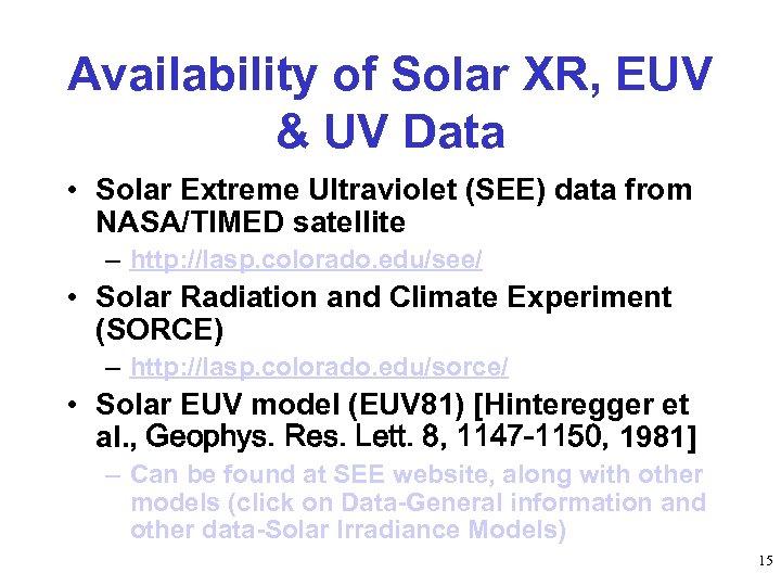 Availability of Solar XR, EUV & UV Data • Solar Extreme Ultraviolet (SEE) data