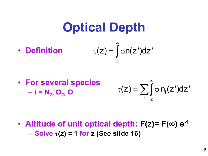 Optical Depth • Definition • For several species – i = N 2, O
