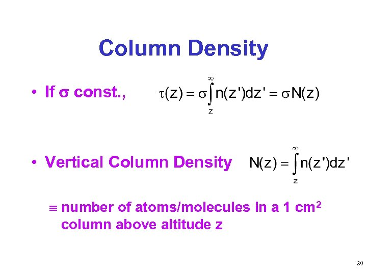 Column Density • If const. , • Vertical Column Density number of atoms/molecules in
