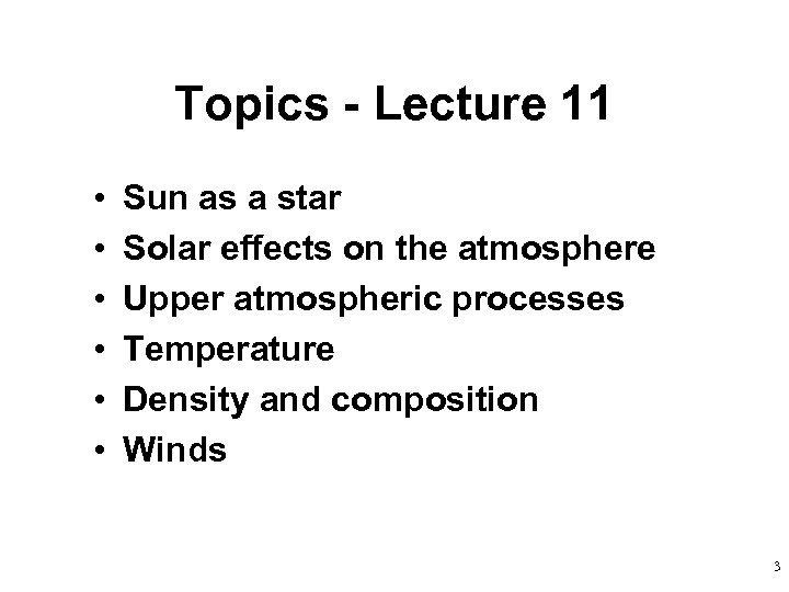 Topics - Lecture 11 • • • Sun as a star Solar effects on