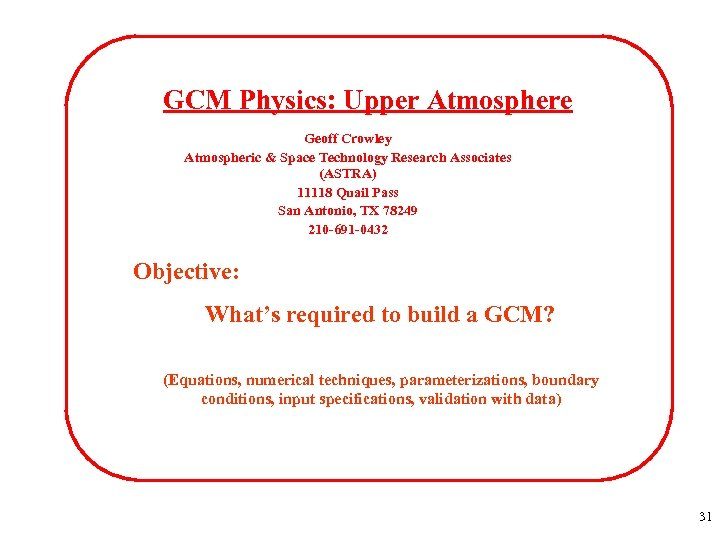 GCM Physics: Upper Atmosphere Geoff Crowley Atmospheric & Space Technology Research Associates (ASTRA) 11118