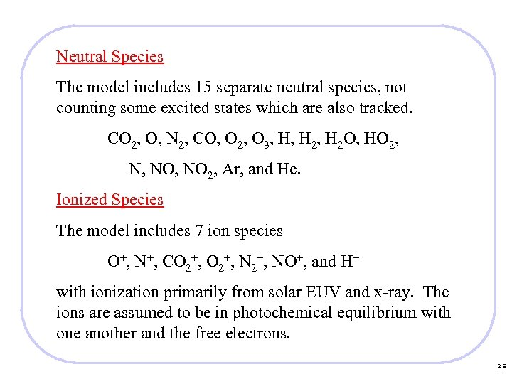 Neutral Species The model includes 15 separate neutral species, not counting some excited states