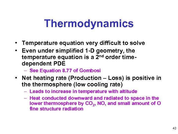 Thermodynamics • Temperature equation very difficult to solve • Even under simplified 1 -D