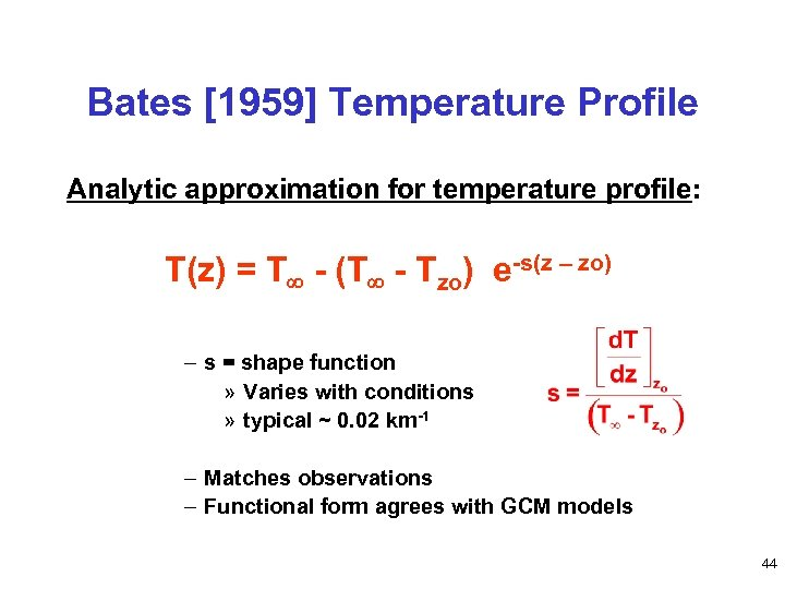 Bates [1959] Temperature Profile Analytic approximation for temperature profile: T(z) = T - (T