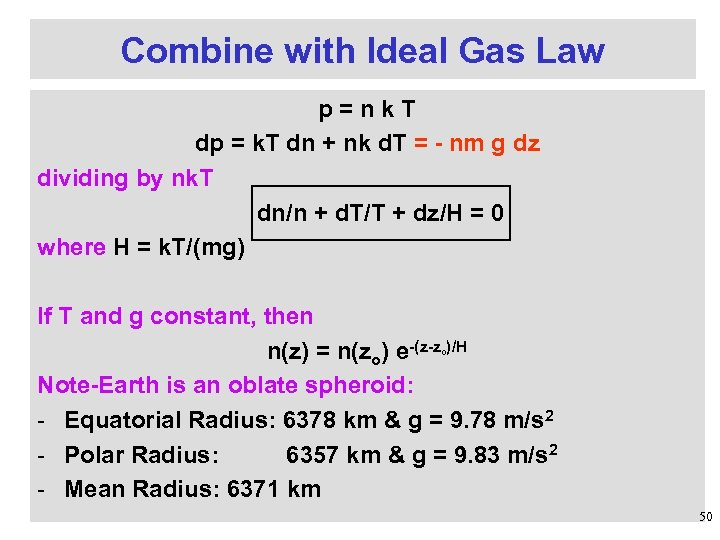 Combine with Ideal Gas Law p=nk. T dp = k. T dn + nk