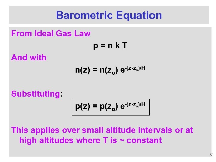 Barometric Equation From Ideal Gas Law p=nk. T And with n(z) = n(zo) e-(z-z