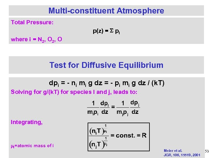 Multi-constituent Atmosphere Total Pressure: p(z) = pi where i = N 2, O Test