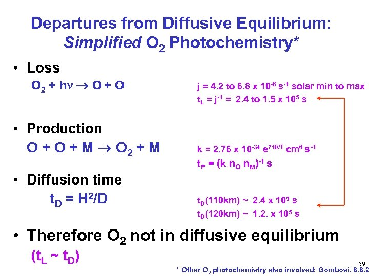 Departures from Diffusive Equilibrium: Simplified O 2 Photochemistry* • Loss O 2 + h