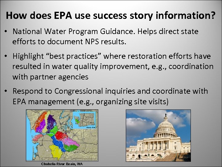 How does EPA use success story information? • National Water Program Guidance. Helps direct