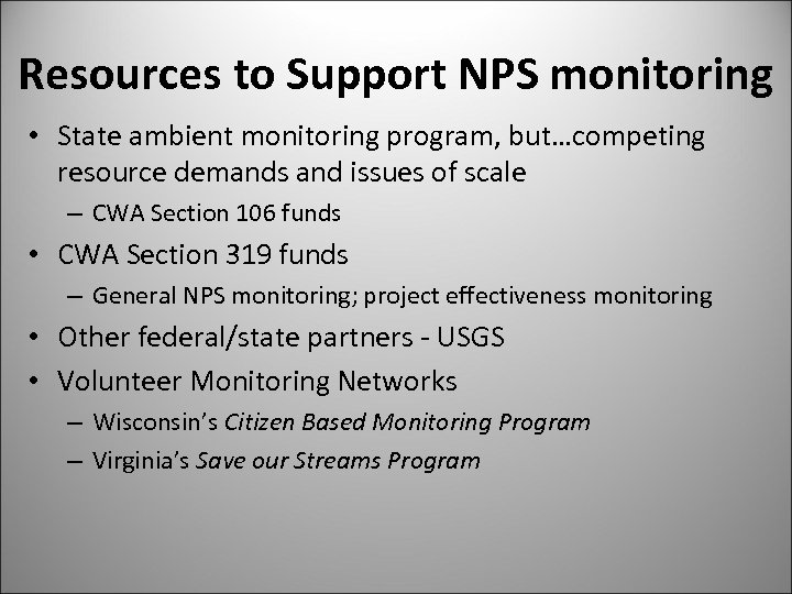 Resources to Support NPS monitoring • State ambient monitoring program, but…competing resource demands and