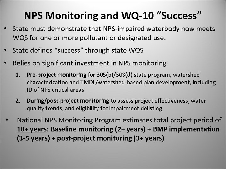 """NPS Monitoring and WQ-10 """"Success"""" • State must demonstrate that NPS-impaired waterbody now meets"""