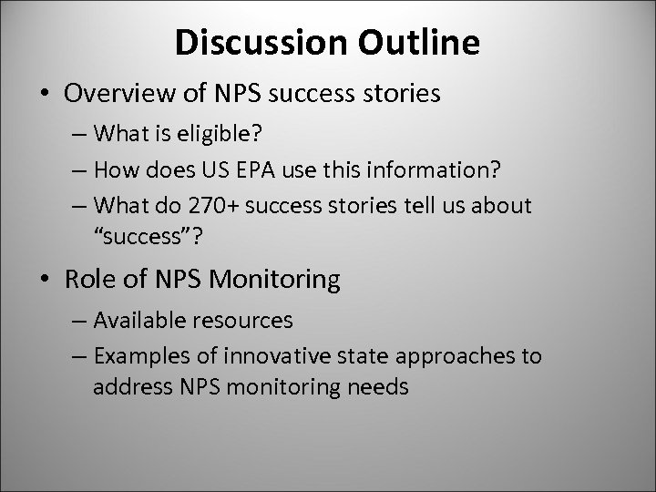 Discussion Outline • Overview of NPS success stories – What is eligible? – How