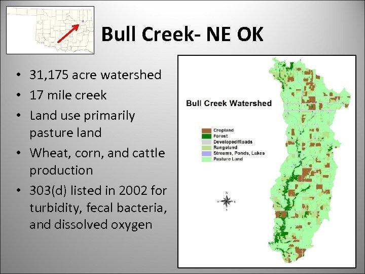 Bull Creek- NE OK • 31, 175 acre watershed • 17 mile creek •