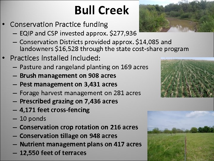 Bull Creek • Conservation Practice funding – EQIP and CSP invested approx. $277, 936