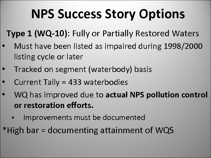 NPS Success Story Options Type 1 (WQ-10): Fully or Partially Restored Waters • Must