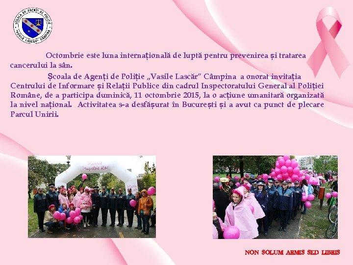 Octombrie este luna internațională de luptă pentru prevenirea și tratarea cancerului la sân. Școala
