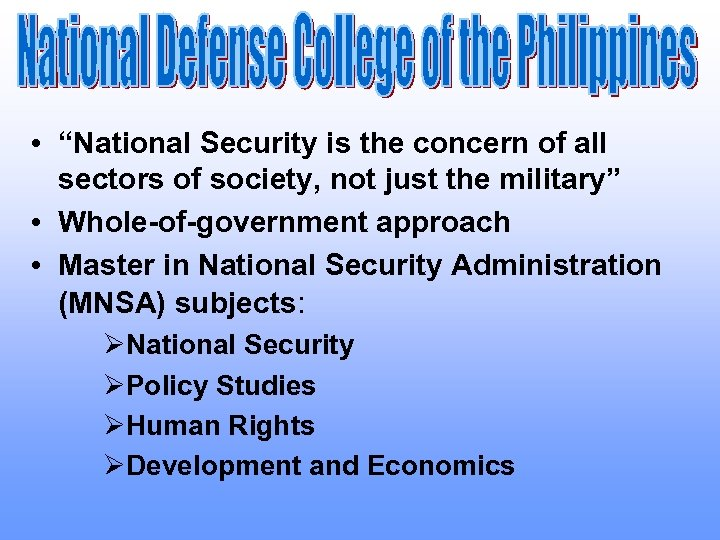 "• ""National Security is the concern of all sectors of society, not just"