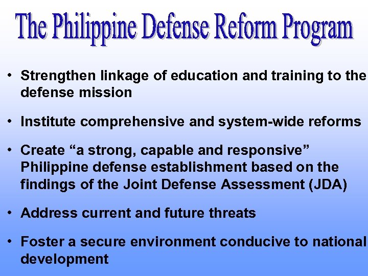 • Strengthen linkage of education and training to the defense mission • Institute