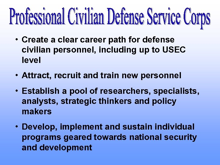 • Create a clear career path for defense civilian personnel, including up to