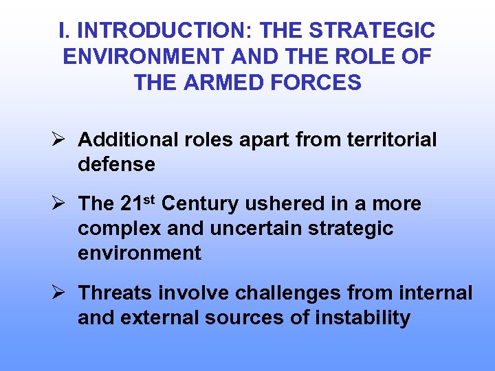 I. INTRODUCTION: THE STRATEGIC ENVIRONMENT AND THE ROLE OF THE ARMED FORCES Ø Additional