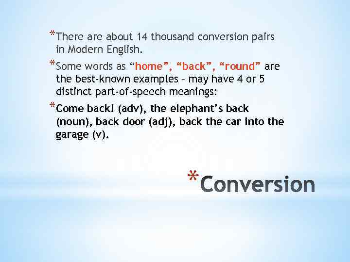 """*There about 14 thousand conversion pairs in Modern English. *Some words as """"home"""", """"back"""","""