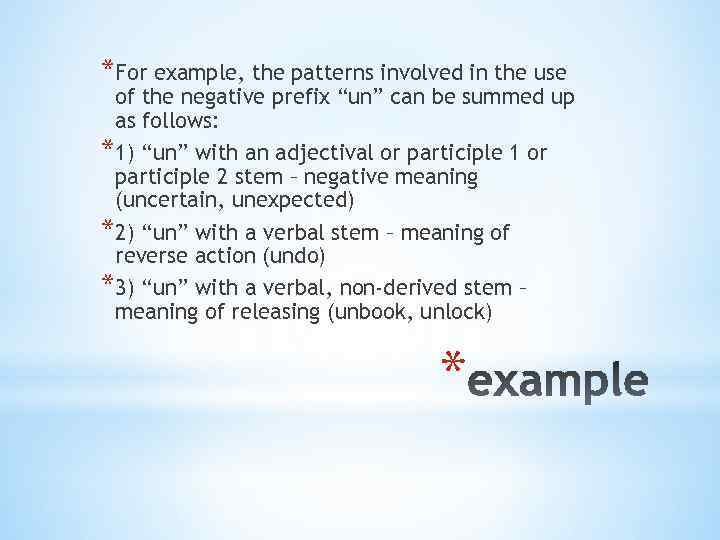 """*For example, the patterns involved in the use of the negative prefix """"un"""" can"""