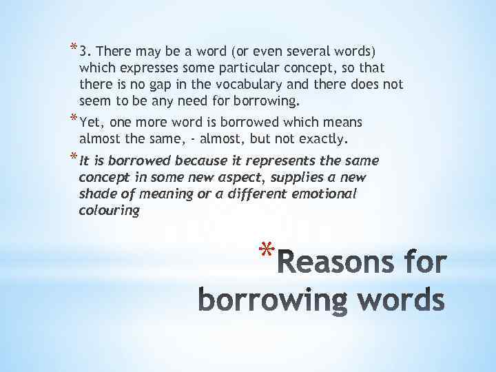 * 3. There may be a word (or even several words) which expresses some