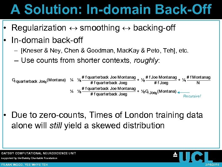 A Solution: In-domain Back-Off • Regularization ↔ smoothing ↔ backing-off • In-domain back-off –