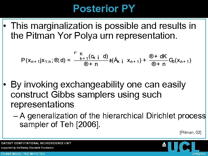 Posterior PY • This marginalization is possible and results in the Pitman Yor Polya