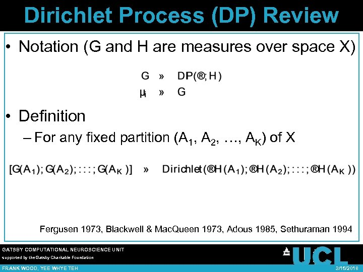 Dirichlet Process (DP) Review • Notation (G and H are measures over space X)