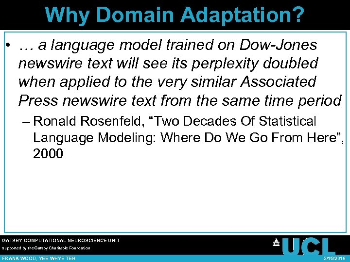Why Domain Adaptation? • … a language model trained on Dow-Jones newswire text will