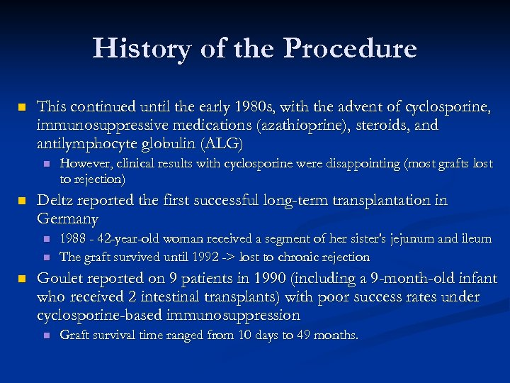 History of the Procedure n This continued until the early 1980 s, with the