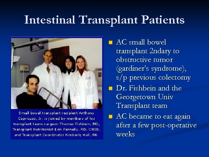 Intestinal Transplant Patients n n n AC small bowel transplant 2 ndary to obstructive