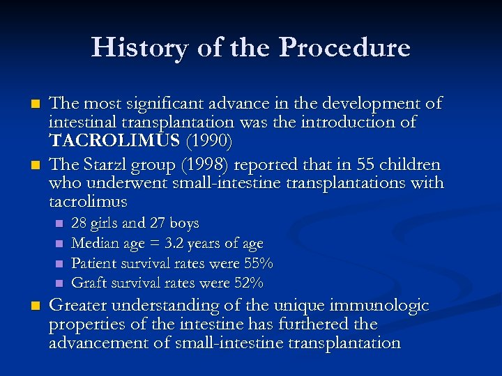 History of the Procedure n n The most significant advance in the development of