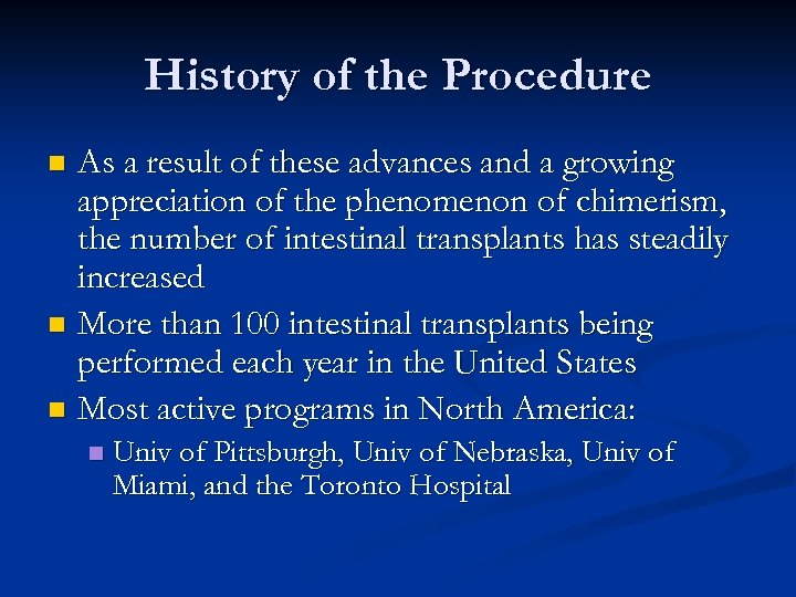 History of the Procedure As a result of these advances and a growing appreciation