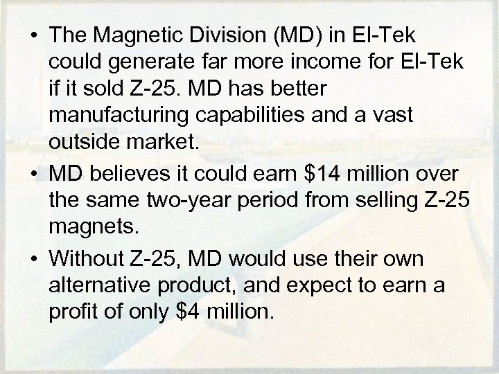 • The Magnetic Division (MD) in El-Tek could generate far more income for