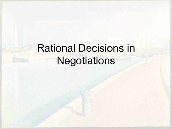 Rational Decisions in Negotiations