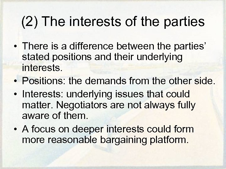 (2) The interests of the parties • There is a difference between the parties'