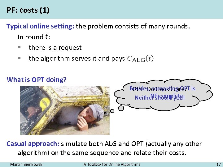 PF: costs (1) Typical online setting: the problem consists of many rounds. In round