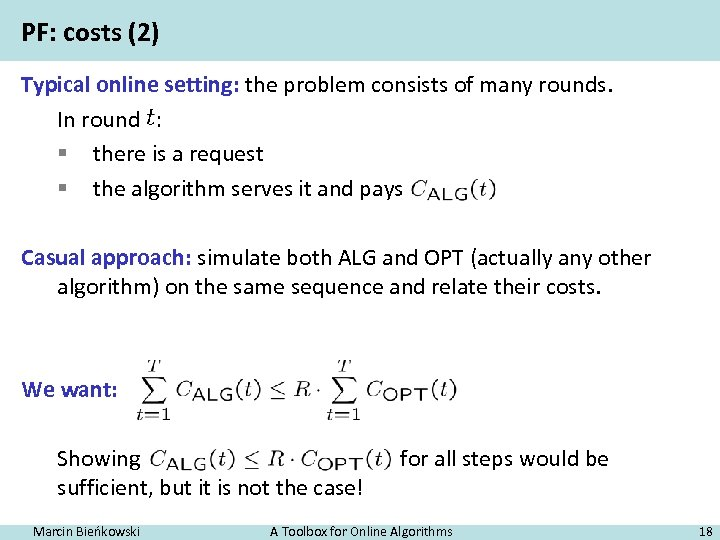 PF: costs (2) Typical online setting: the problem consists of many rounds. In round