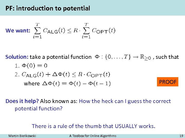 PF: introduction to potential We want: Solution: take a potential function 1. 2. where