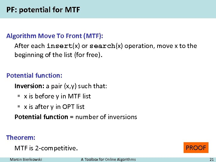 PF: potential for MTF Algorithm Move To Front (MTF): After each insert(x) or search(x)