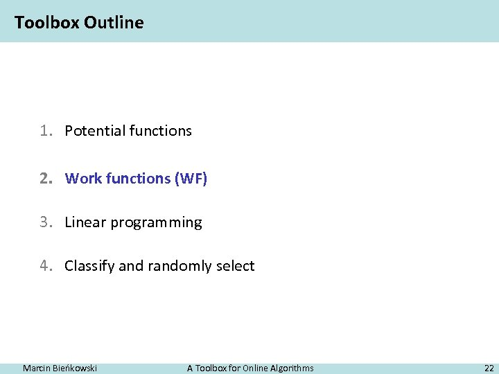 Toolbox Outline 1. Potential functions 2. Work functions (WF) 3. Linear programming 4. Classify