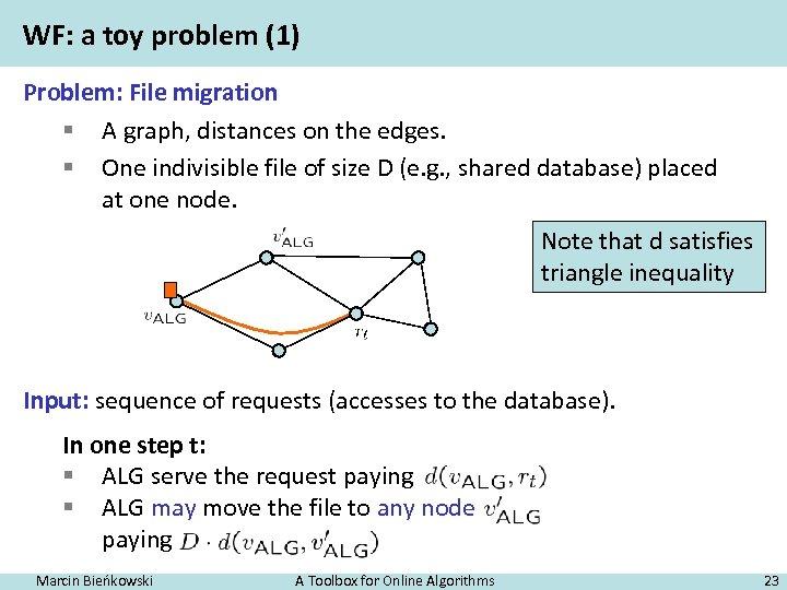 WF: a toy problem (1) Problem: File migration § A graph, distances on the