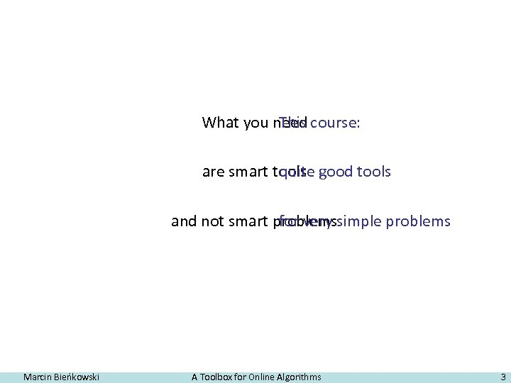 What you need course: This are smart tools good tools quite and not smart