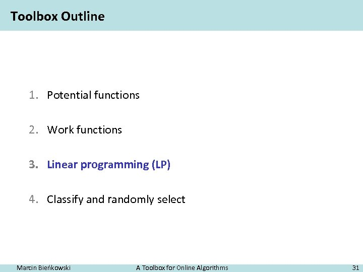 Toolbox Outline 1. Potential functions 2. Work functions 3. Linear programming (LP) 4. Classify